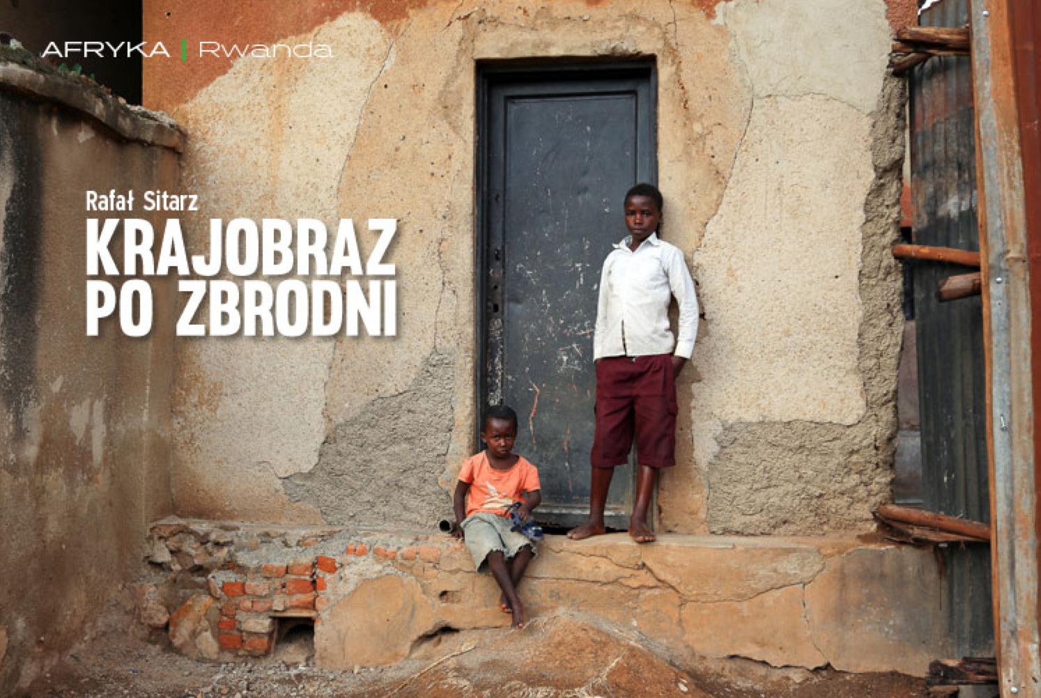 """Artykuł """"Krajobraz po zbrodni"""" na temat Rwandy. Lipcowy numer """"Poznaj Świat"""", 2016."""